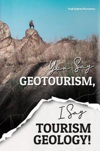 You Say Geotourism, I Say Tourism Geology!