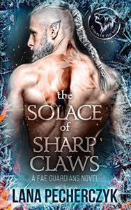 The Solace of Sharp Claws: A Fantasy Romance