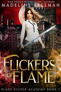 Flickers of Flame: A Young Adult Urban Fantasy Academy Series