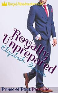 Royally Unprepared: Prince of Pout (Part 1)
