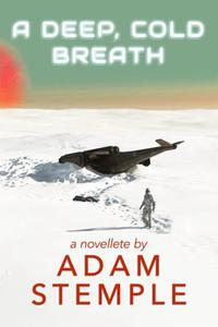 A Deep, Cold Breath - A Novelette