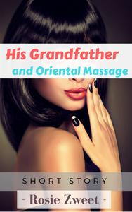 His Grandfather and Oriental Massage
