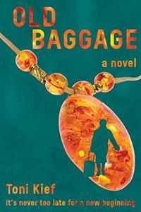 Old Baggage: It's never too late for a new beginning.