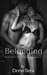 Belonging: Book Two in The Everett Gaming Series