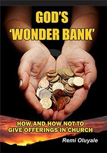 God's 'Wonder Bank': How and How Not to Give Offerings in Church