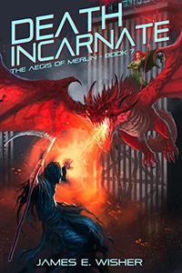 Death Incarnate: Aegis of Merlin Book 7