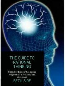 The Guide To Rational Thinking