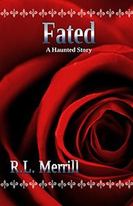 Fated: A Haunted Story
