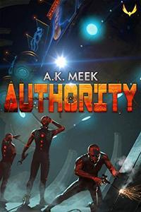 Authority: A Dystopian Sci-fi Novel