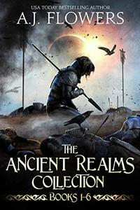The Ancient Realms Collection (Books 1-6): A Collection of Epic Fantasy Tales