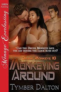 Monkeying Around [Drunk Monkeys 10]