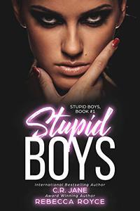 Stupid Boys: Stupid Boys Book #1