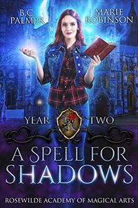 A Spell for Shadows: Rosewilde Academy of Magical Arts