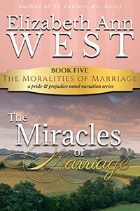 The Miracles of Marriage: A Pride and Prejudice Novel Variation