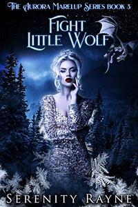 Fight Little Wolf: The Aurora Marelup Series Book 3