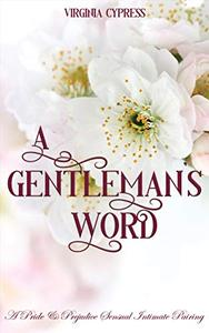 A Gentleman's Word: A Pride and Prejudice Sensual Intimate Pairing