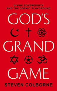 God's Grand Game: Divine Sovereignty and the Cosmic Playground
