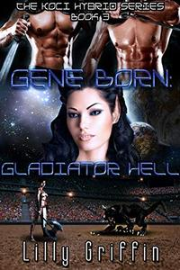 Gene Born: Gladiator Hell