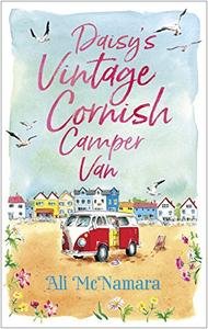 Daisy's Vintage Cornish Camper Van: Escape into a heartwarming, feelgood summer read