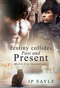 Destiny Collides Past and Present