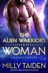 The Alien Warrior's Woman: Sci-fi Alien Romance