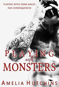 Playing with Monsters: Playing with Monsters