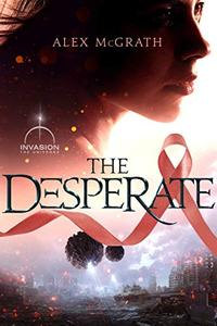 The Desperate: An Alien Invasion Story