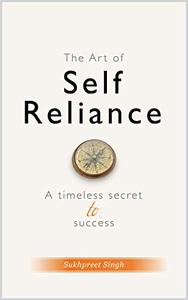 The Art of Self-Reliance: A Timeless Secret to Success