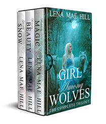 Girl Among Wolves: The Complete Trilogy