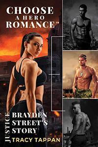 Brayden Street's Story: A Choose A Hero Romance™