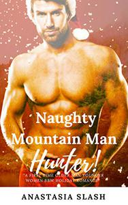 NAUGHTY MOUNTAIN MAN HUNTER: A FIRST TIME OLDER MAN YOUNGER WOMAN BBW ROMANCE