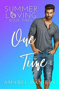 One Time: Summer Loving Book Three