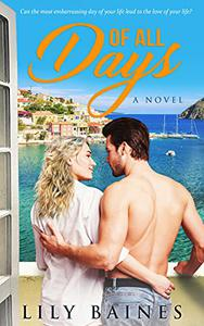 Of All Days: Small Town Romance set in Greece