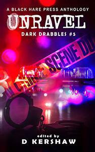 UNRAVEL: A Crime Microfiction Anthology