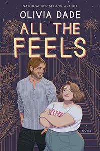 All the Feels: A Novel