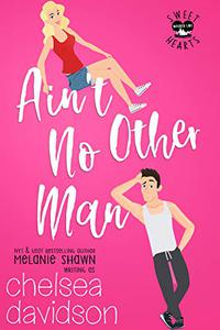 Ain't No Other Man: A Sweet Small Town Romance