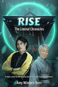 Rise: The Liminal Chronicles