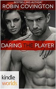 Dare To Love Series: Daring the Player