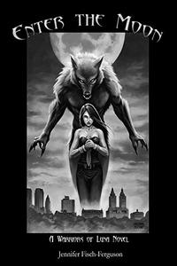 Enter the Moon: A Warriors of Luna Novel- Book 1