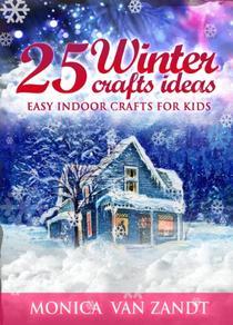 25 Winter Craft Ideas: Easy Indoor Crafts for Kids
