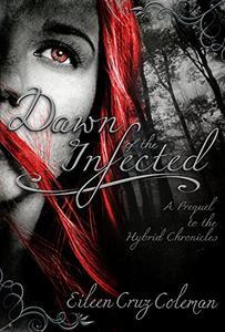 Dawn of the Infected: An Urban Fantasy Prequel Novella