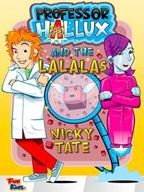 Professor Hallux and the Lalalas: A silly science adventure for kids. Features aliens and ukuleles.