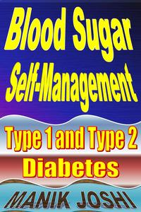 Blood Sugar Self-management: Type 1 and Type 2 Diabetes