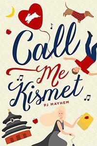 Call Me Kismet: A Novel