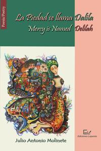 La Piedad se llama Dalila / Mercy is Named Delilah