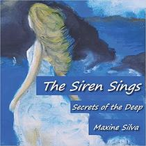 THE SIREN SINGS: Secrets of the Deep - Love, Loss and Passion