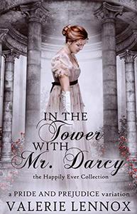 In the Tower with Mr. Darcy: a Pride and Prejudice variation