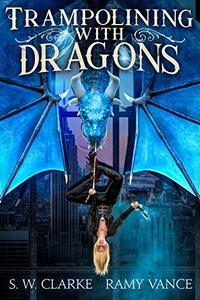 Trampolining with Dragons: An Urban Fantasy Event