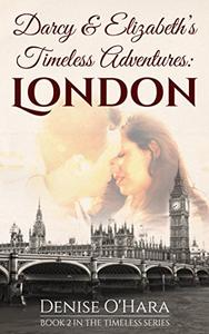 Darcy and Elizabeth's Timeless Adventures: London