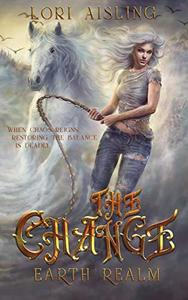 The Change:  Earth Realm: A Post-Apocalyptic Fantasy